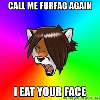 Advice Furry - Call me furfag aGaiN I eat Your face