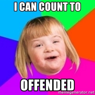 I can count to potato - I CAN COUNT TO OFFENDED