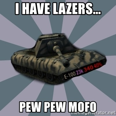TERRIBLE E-100 DRIVER - I HAVE LAZERS... PEW PEW MOFO