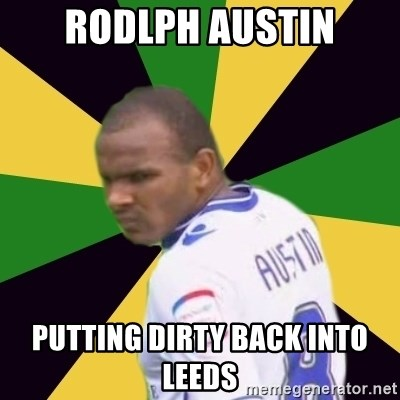 Rodolph Austin - Rodlph Austin Putting Dirty Back Into Leeds