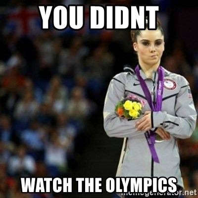 unimpressed McKayla Maroney 2 - YOU DIDNT  WATCH THE OLYMPICS