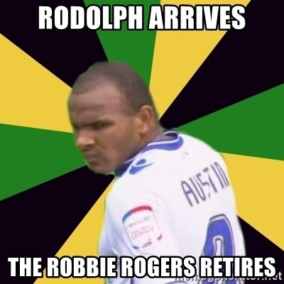 Rodolph Austin - Rodolph Arrives The Robbie Rogers Retires