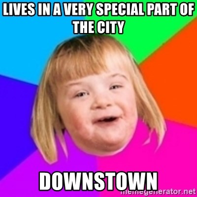 I can count to potato - lives in a very special part of the city downstown