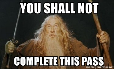 Gandalf -   You Shall Not   Complete this pass