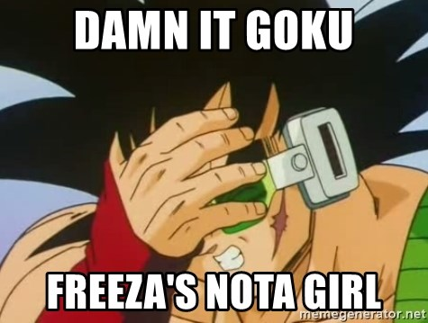 Facepalm Goku - DAMN IT GOKU FREEZA'S NOTA GIRL