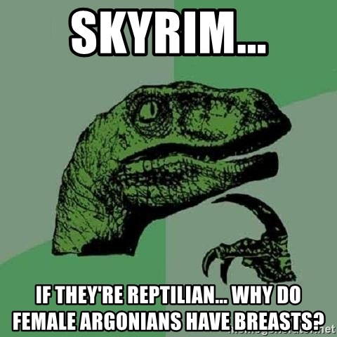 skyrim    if they're reptilian    why do female argonians