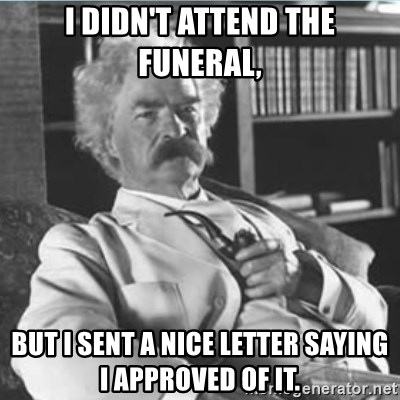Image result for twain approve of funeral