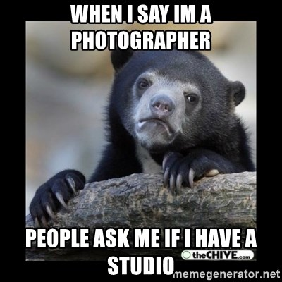 sad bear - when i say im a photographer people ask me if i have a studio
