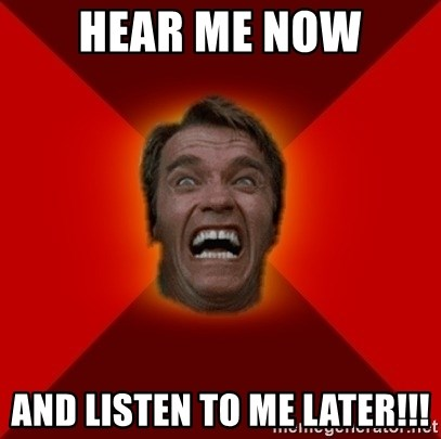 Angry Arnold - HEAR ME NOW AND LISTEN TO ME LATER!!!