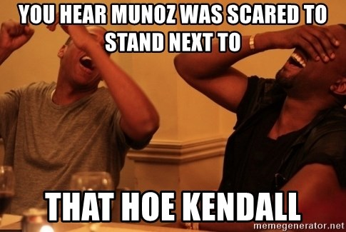 kanye west jay z laughing - You hear munoz was scared to stand next to That hoe kendall