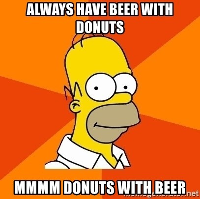 25309667 always have beer with donuts mmmm donuts with beer homer advice