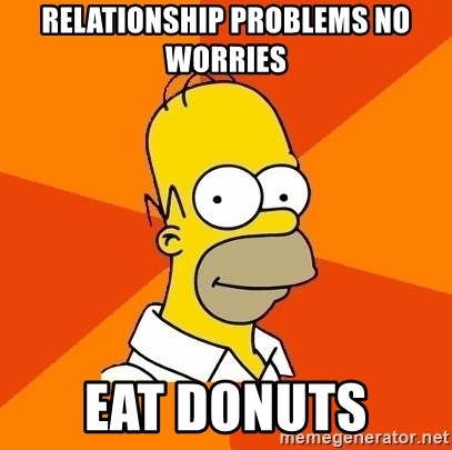 RELATIONSHIP PROBLEMS NO WORRIES EAT DONUTS - Homer Advice | Meme