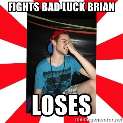 Raurie Brown - fights bad luck brian loses