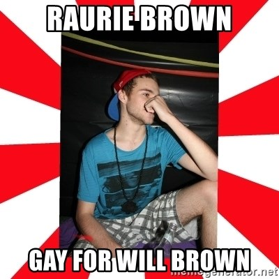 Raurie Brown - Raurie brown gay for will brown