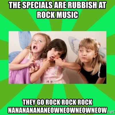 CARO EMERALD, WALDECK AND MISS 600 - THE SPECIALS ARE RUBBISH AT ROCK MUSIC THEY GO ROCK ROCK ROCK NANANANANANEOWNEOWNEOWNEOW