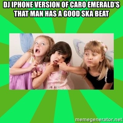 CARO EMERALD, WALDECK AND MISS 600 - DJ IPHONE VERSION OF CARO EMERALD'S THAT MAN HAS A GOOD SKA BEAT