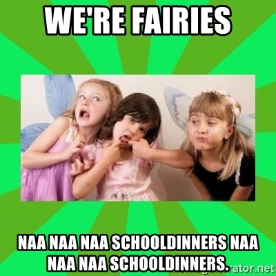 CARO EMERALD, WALDECK AND MISS 600 - WE'RE FAIRIES NAA NAA NAA SCHOOLDINNERS NAA NAA NAA SCHOOLDINNERS.