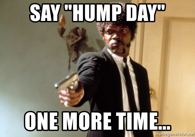 "Samuel L Jackson - say ""hump day"" one more time..."