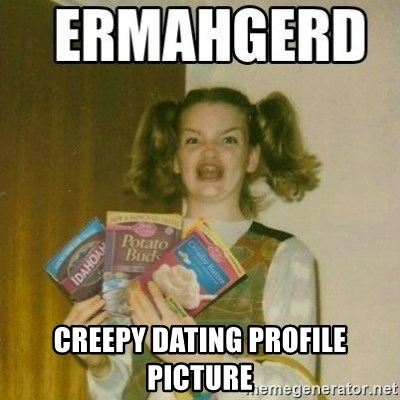 creepy dating profile pictures