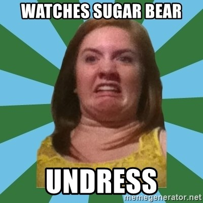 Disgusted Ginger - watches sugar bear undress
