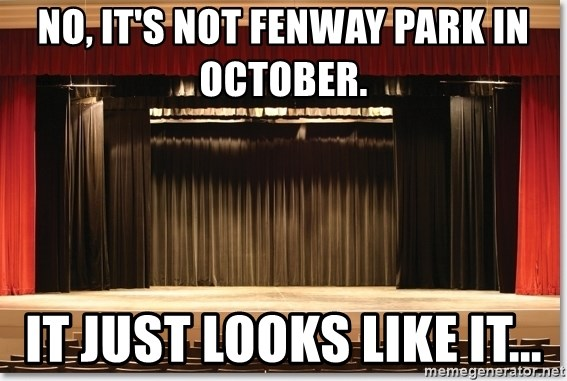 Theatre Madness - No, it's not fenway park in october. it just looks like it...