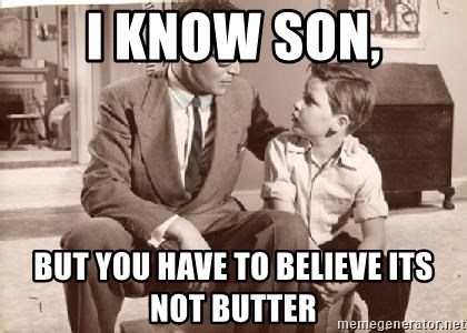 Racist Father - I know soN, But you have to believe itS not butter