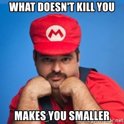 SUPERSEXYMARIO - WHAT DOESN'T KILL YOU MAKES YOU SMALLER