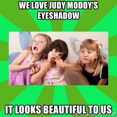 CARO EMERALD, WALDECK AND MISS 600 - we love judy moddy's eyeshadow it looks beautiful to us