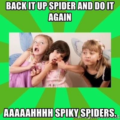 CARO EMERALD, WALDECK AND MISS 600 - back it up spider and do it again aaaaahhhh spiky spiders.
