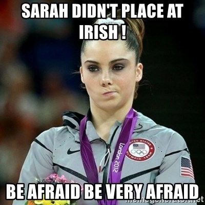 Not Impressed McKayla - SARAH DIDN'T PLACE AT IRISH ! BE AFRAID BE VERY AFRAID