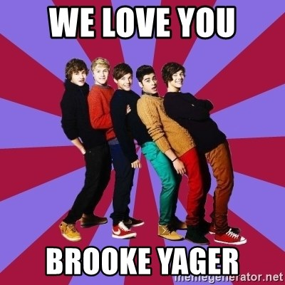 typical 1D - WE LOVE YOU  BROOKE YAGER