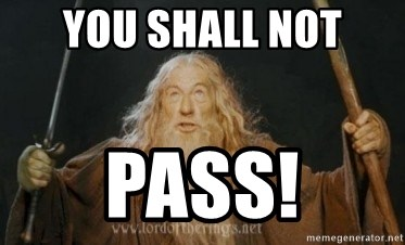 Gandalf - You Shall Not Pass!