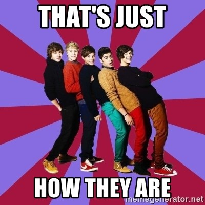typical 1D - THAT'S JUST HOW THEY ARE