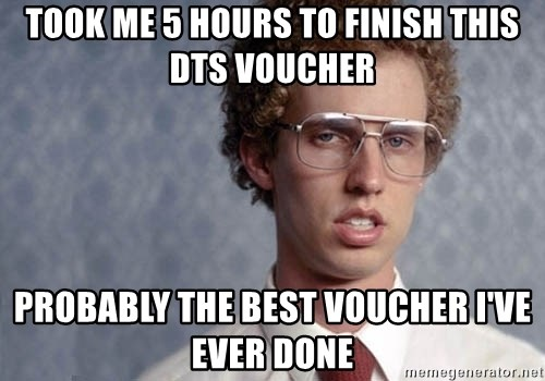 Took Me 5 Hours To Finish This Dts Voucher Probably The Best Voucher