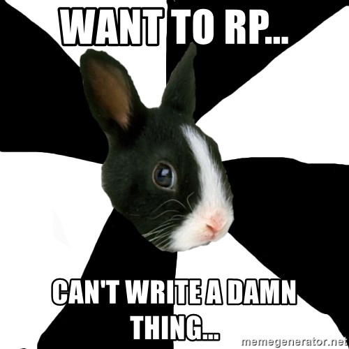 Roleplaying Rabbit - Want to rp... Can't write a damn thing...