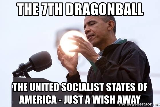 Wizard Obama - THE 7TH DRAGONBALL THE UNITED SOCIALIST STATES OF AMERICA - JUST A WISH AWAY