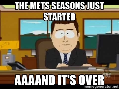 south park aand it's gone - The Mets seasons just started aaaand it's over
