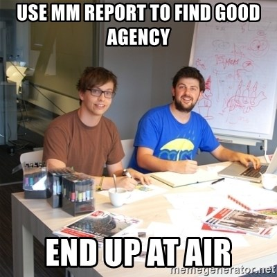 Naive Junior Creatives - USE MM REPORT to find good agency end up at air