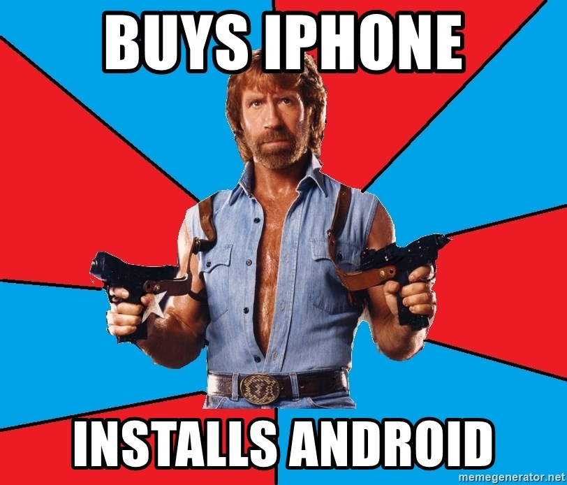 Chuck Norris  - buys iphone installs android