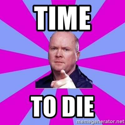 Phil Mitchell - time to die