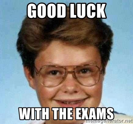 good luck larry hd - Good luck with the exams