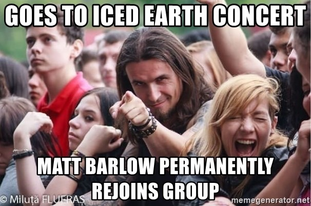 Ridiculously Photogenic Metalhead Guy - goes to iced earth concert matt barlow permanently rejoins group