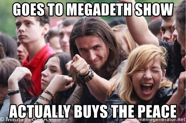 Ridiculously Photogenic Metalhead Guy - goes to megadeth show actually buys the peace