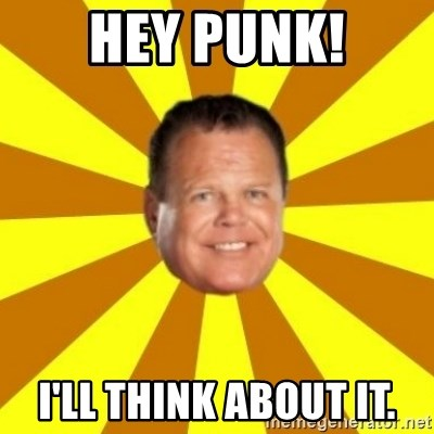 Jerry Lawler - HEY PUNK! I'LL THINK ABOUT IT.