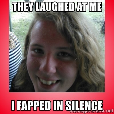 fapper sky - They laughed at Me I fapped in silence