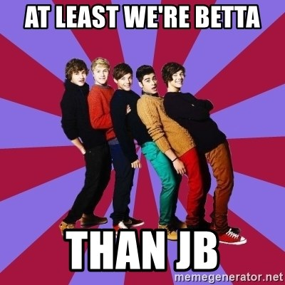 typical 1D - AT LEAST WE'RE BETTA THAN JB