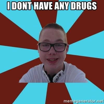 Tamas Weed Abuser - I DONT HAVE ANY DRUGS