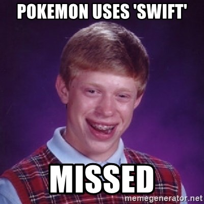 Bad Luck Brian - pokemon uses 'swift' missed