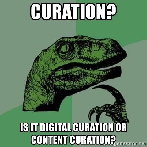 Philosoraptor - curation? Is it digital curation or content curation?