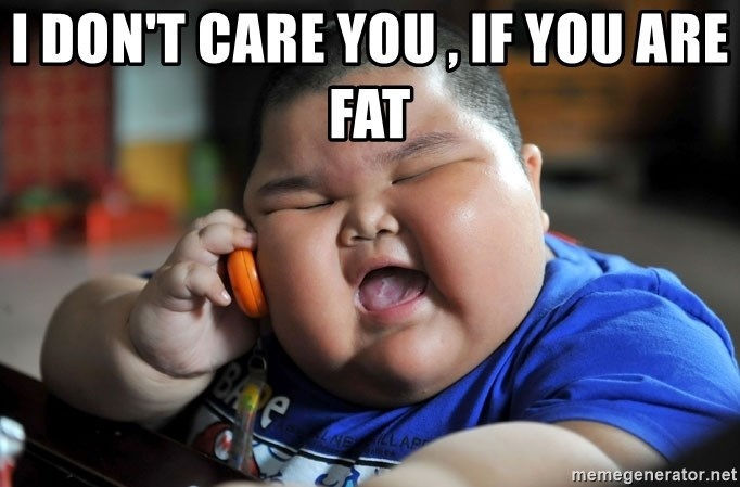 Fat Asian Kid - i don't care you , if you are fat